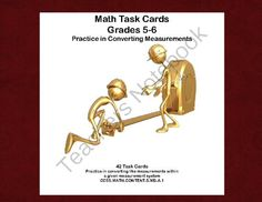 Math Task Cards Grades 5-6 Practice in Converting Measurements CCSS from mccormick33 from mccormick33 on TeachersNotebook.com (14 pages)  - Here are 42 task cards that will give your students practice in converting like measurements within a given measurement system. Aligned with: CCSS.MATH.CONTENT.5.MD.A.1