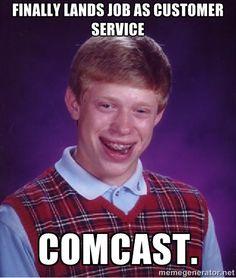1db8b26d6419d6f2253ffe0dfb0638cb original memes bad luck brian comcast customer service controversies cable companies and memes,Comcast Memes