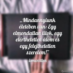 Olyan ember életében is akiről nem is gondolnád. Wisdom Quotes, Words Quotes, Life Quotes, Sayings, The Words, Motivational Quotes, Funny Quotes, Inspirational Quotes, Dont Break My Heart
