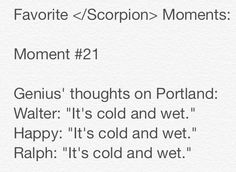 Favorite Scorpion Moments by Meredith - please give credit