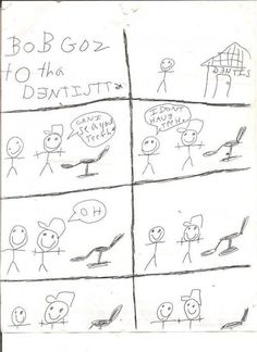 I just love the dialogue here. Dentist wants to see teeth. Bob has no teeth. So obviously it's time to hold hands. Funny Notes From Kids, Kids Notes, Funny Kids, Drawing For Kids, Art For Kids, Weekend At Bernies, Dentist Appointment, College Humor, Laughing So Hard