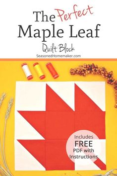 0f93d990d05 Learn How to Make a Perfect Maple Leaf Quilt Block