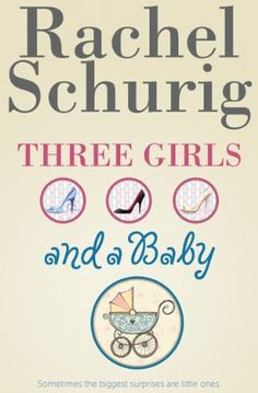 Three Girls and a Baby by Rachel Schurig, http://www.amazon.com/dp/B005C71MQM/ref=cm_sw_r_pi_dp_83GNsb1D14X11