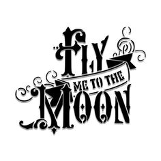 Fly Me to The Moon Stencil-- Matte Mylar Stencil. Great for stenciling on fabric, paper, and walls!