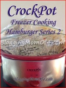 CrockPot Freezer Cooking Hamburger Series 2 #crockpot #freezercooking #recipes
