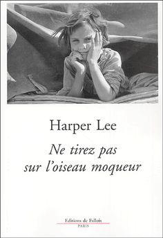 Harper Lee, Ne tirez pas sur l'oiseau moqueur Médiathèque : R LEE