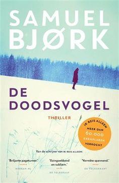 De doodsvogel van de Scandinavische schrijver Samuel Bjørk is het vervolg op zijn bestseller Ik reis alleen. Het politieduo Holger Munch en Mia Krüger keren terug in een psychologisch indringende thriller.