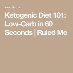 Ketogenic Diet 101: Low-Carb in 60 Seconds | Ruled Me