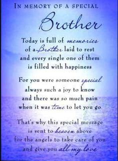Discover and share Missing My Brother Quotes. Explore our collection of motivational and famous quotes by authors you know and love. Brother Poems, Birthday Wishes For Brother, Brother Sayings, Daughter Poems, Birthday Poems, Brother Quotes From Sister, Prayer For My Brother, Brother Sister Quotes, Mom Poems