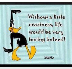 Be crazy it's okay!