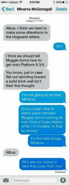 XD hahaha! Dumbledore and McGonagall discuss the manner of telling people How to get onto platform 9 & 3/4