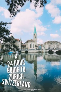 A Hour Guide To Zurich Switzerland Hand Luggage Only - Perfect For A Stopover Or A Quick Swiss City Break Zurich Is One Of The Most Popular Cities To Visit In Switzerland Which Is Probably The Most Obvious A Hour Guide To Zurich Switzerland Trav Switzerland Itinerary, Switzerland Vacation, Winterthur, Zermatt, Bryce Canyon, Bern, Best Places In Switzerland, Overseas Travel, Europe