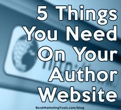 A website is a central hub of information, and a place for you to direct your readers (and those who may not be readers yet) where to go to connect with you and most importantly, how to buy your books. You just need to make sure you have all of the components on the site that will help you to sell more books and connect with as many readers as you can. Read more: http://bookmarketingtools.com/blog/5-things-you-need-on-your-author-website/