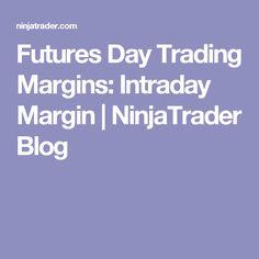 Futures Day Trading Margins: Intraday Margin | NinjaTrader Blog