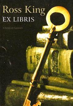 EX LIBRIS (Ross King) 1620, sir Ambrose  Plessington oculta un pergamino. Cuarenta años después su secreto sale a la luz.