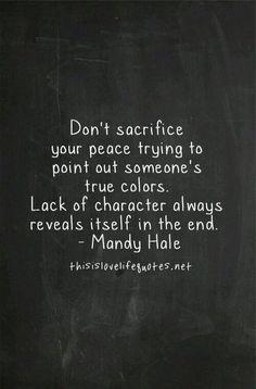 Lack of character always reveals itself.