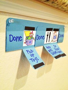 Chore chart for preschoolers. Easy for them to see what they still need to do. This is great for those students who cant seem to remember what to do next. Change tags as needed. Or a behavior chart. Instead of done draw a smiley face. 4 smiley= ???