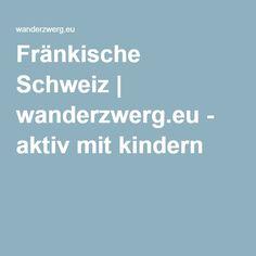 Fränkische Schweiz   wanderzwerg.eu - aktiv mit kindern
