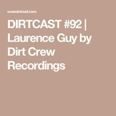 DIRTCAST #92   Laurence Guy by Dirt Crew Recordings