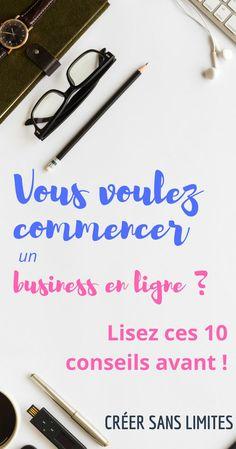 10 choses à savoir avant de commencer un business en ligne | Créer un blog | Créer une boutique e-commerce | Commencer un business en ligne #creersanslimites