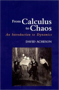 From Calculus to Chaos: An Introduction to Dynamics / Edition 1 by David Acheson Download