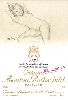 The 1993 Chateau Mouton Rothschild Label by: Balthus The drawing he made for Mouton Rothschild 1993 returns to a recurrent motive in this work : the dreamy adolescent girl, wilful, graceful and fragile… All the hypnotic power of a style that is both limpid and full of mystery, leading us away to distant lands of fantasy and desire.
