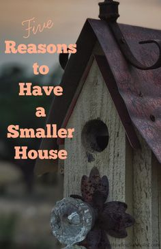 There are many benefits to living in a smaller house, some of which include having less clutter or stuff and also save time from cleaning a larger home | Prepared Homesteading Survivalist