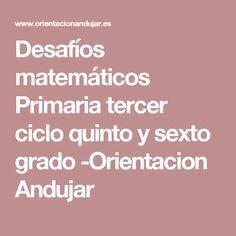 Desafíos matemáticos Primaria tercer ciclo quinto y sexto grado -Orientacion Andujar