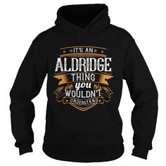 [Popular Tshirt name creator] ALDRIDGE  Coupon Best  ALDRIDGE  Tshirt Guys Lady Hodie  SHARE and Get Discount Today Order now before we SELL OUT  Camping 4th of july shirt fireworks tshirt aldridge