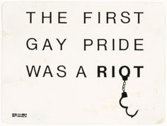 """The ACT UP New York sticker. S. Pines the police officer who lead the raid on The Stonewall Inn stated that, the police dept. 'regularly raided gay clubs for two reasons. First, he insisted, many clubs were controlled by organized crime; second, arresting gay people was a way for officers to improve their arrest numbers. """"They were easy arrests,"""" he said. """"They never gave you any trouble""""—at least until that night.'"""