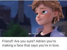 Just friend... Adrien