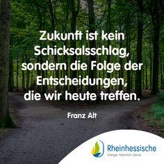 Ihr habt es in der Hand! ✨ #FranzAlt #Zukunft #Sprüche #Zitat #Umweltschutz Alter, Serenity, Environmentalism, Inspirational, Future, Laughing, Quotes