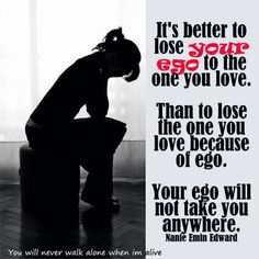 Lose your ego!  Not your love... then you will find true unconditinal love for self and others!