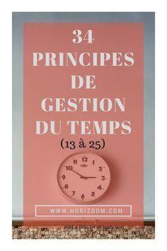 34 PRINCIPES DE GESTION DU TEMPS - principes 13 à 25 - #procrastination #GTD