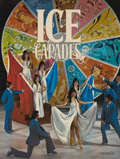 1971 Ice Capades-every year, my mom and I would trek to Champaign to see them in horrible weather. Seems like every year was during a blizzard.