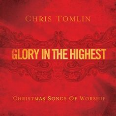 Music - Glory In The Highest - Chris Tomlin