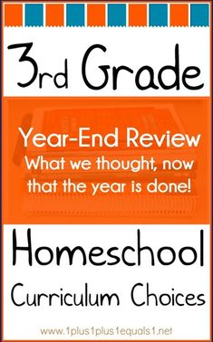 A year-end review of our 3rd grade homeschool curriculum choices.