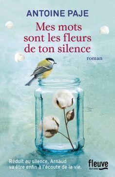 Découvrez Mes mots sont les fleurs de ton silence de Antoine Paje sur Booknode, la communauté du livre