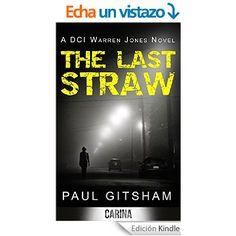 The Last Straw (DCI Warren Jones - Book 1) eBook: Paul Gitsham: Amazon.es: Tienda Kindle
