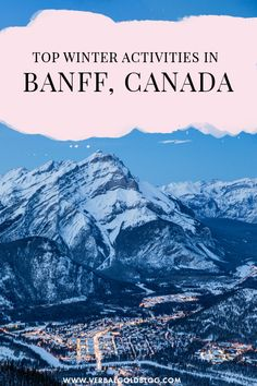 If youre planning a getaway to Banff in Canada, weve gather up some of the best things to do in winter in Banff, the heart of the Canadian Rockies! #Banff #Canada #Winter