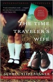 The Time Traveler's Wife  by Audrey Niffenegger  Better than I thought it would be, but I didn't love it.