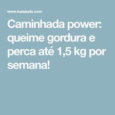 Caminhada power: queime gordura e perca até 1,5 kg por semana!