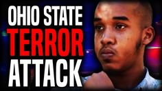 The Truth About The Ohio State University Terrorist Attack