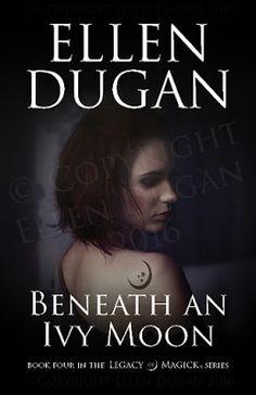 Ellen Dugan's Blog of Witchery: Beneath An Ivy Moon-- cover art reveal!