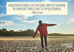 Learn from yesterday, live for today, hope for tomorrow. The important thing is not to stop questioning. #QOTD #OutskirtsPress #Inspiration #amWriting