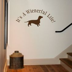 """Any dachshund owner will tell you that life with a dachshund is a """"wienerful life"""" indeed. :) Awesome decal!"""