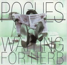 Pogues - Tuesday morning (Waiting for Herb - Pogue Mahone IE/1993)