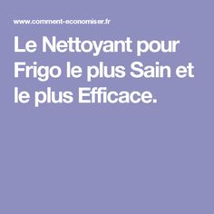 Le Nettoyant pour Frigo le plus Sain et le plus Efficace.