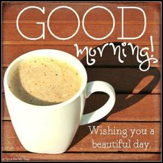 Good Morning! Wishing you a beautiful day #goodmorning coffee cappuccino good morning quotes