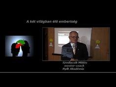 A két világban élő emberiség - Szedlacsik Miklós - Nyílt Akadémia - PPH